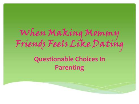 When Making Mommy Friends Feels Like Dating